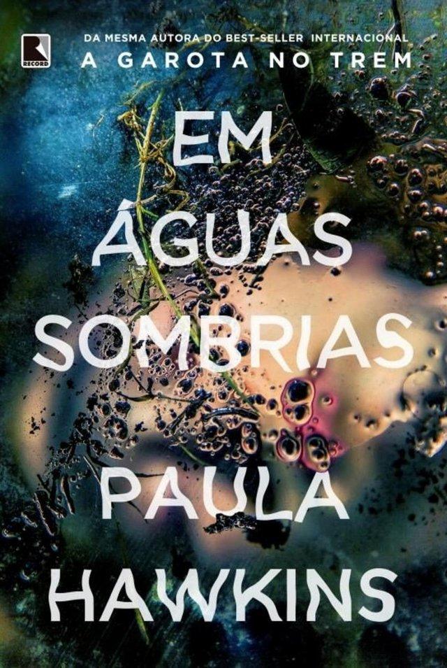 Capa do livro Em Águas Sombrias, de Paula Hawkins, para matéria com dicas de leitura.